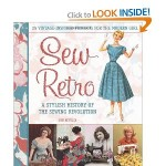 Book Review--Sew Retro: A Stylish History of the Sewing Revolution